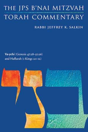 Va-yehi (Genesis 47:28-50:26) and Haftarah (1 Kings 2:1-12)