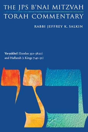 Va-yakhel (Exodus 35:1-38:20) and Haftarah (1 Kings 7:40-50)