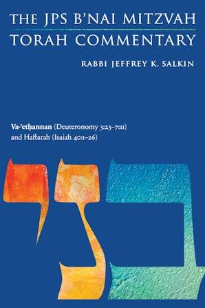 Va-'ethannan (Deuteronomy 3:23-7:11) and Haftarah (Isaiah 40:1-26)