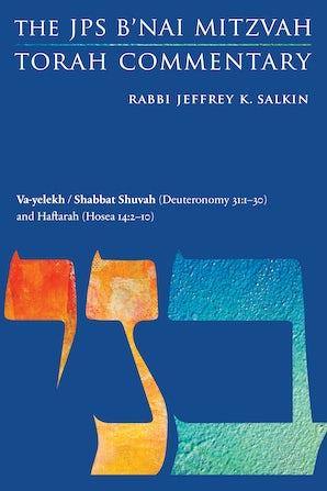Va-yelekh / Shabbat Shuvah (Deuteronomy 31:1-30) and Haftarah (Hosea 14:2-10)