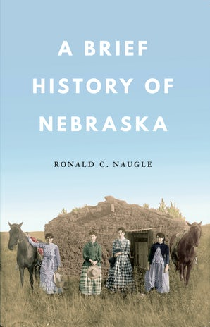 A Brief History of Nebraska
