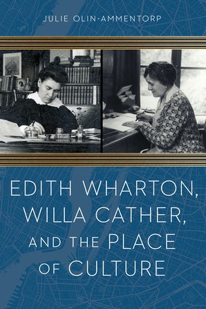 Edith Wharton, Willa Cather, and the Place of Culture