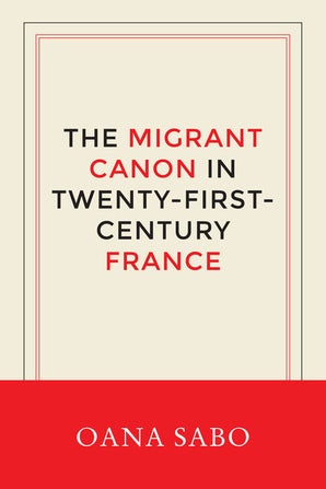 The Migrant Canon in Twenty-First-Century France