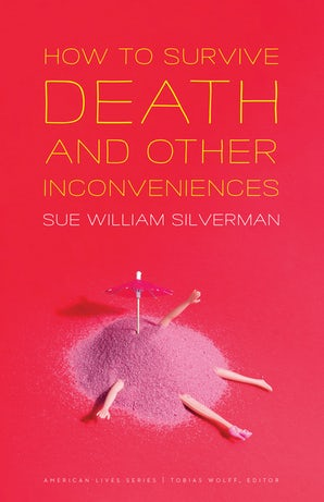 How to Survive Death and Other Inconveniences