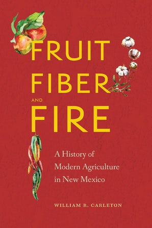 Fruit, Fiber, and Fire