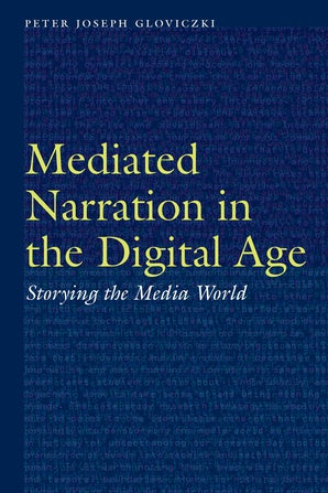Mediated Narration in the Digital Age