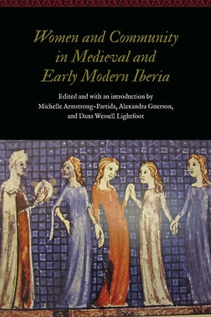 Women and Community in Medieval and Early Modern Iberia
