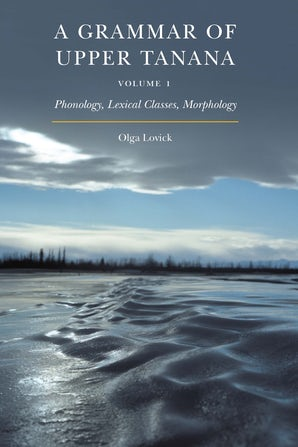 A Grammar of Upper Tanana, Volume 1