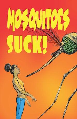 Mosquitoes SUCK!