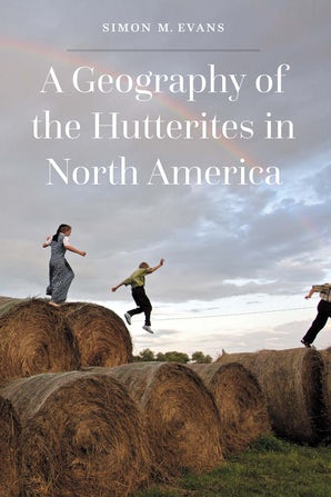 A Geography of the Hutterites in North America