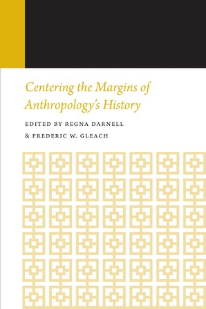 Centering the Margins of Anthropology's History