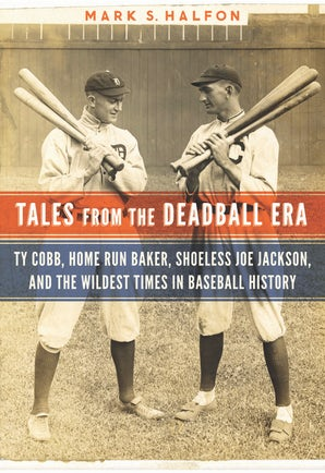 Tales from the Deadball Era