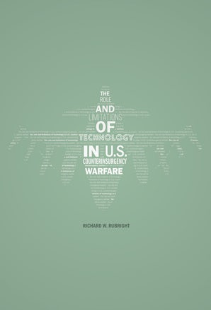The Role and Limitations of Technology in U.S. Counterinsurgency Warfare