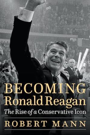 Becoming Ronald Reagan