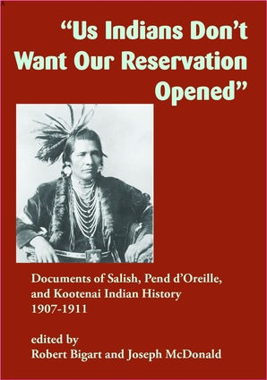 """""""Us Indians Don't Want Our Reservation Opened"""""""